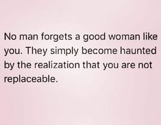 Yup, he tried to replace me but realized quick she will NEVER be me and he quickly came back to his WIFE! Mood Quotes, True Quotes, Great Quotes, Quotes To Live By, Positive Quotes, Motivational Quotes, Inspirational Quotes, Advice Quotes, Relationship Quotes