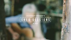 Introducing Shed Sessions - Shannon Saunders