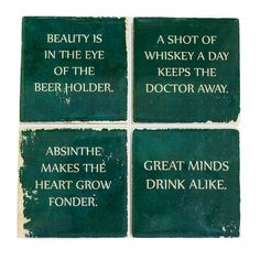 Wise Sayings Coaster Set (4 Stone Coasters, Green and White) Funny Misquotes with a drinking theme. Beer, Whiskey, Absinthe! Handmade gift.