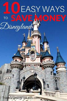 """Don't let the cost of visiting the """"happiest place on earth"""" get you down. These 10 easy ways to save money at Disneyland will help you afford your vacation. 