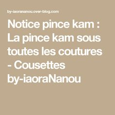 Notice pince kam : La pince kam sous toutes les coutures - Cousettes by-iaoraNanou