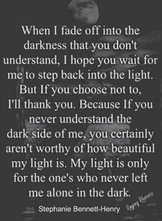 My light is only for the one's who never left me alone in the dark . Great Quotes, Quotes To Live By, Me Quotes, Motivational Quotes, Inspirational Quotes, Qoutes, Dark Thoughts, Relationship Quotes, Relationships