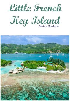 Little French Key Island in Roatan, Honduras