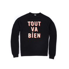 Our extra-soft lightweight Black with Cream and Poppy Tout Va Bien sweatshirt is perfect for layering. We have carried this French phrased shirt in our shops i