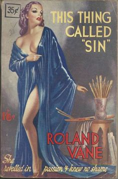 This Thing Called Sin, a book by Roland Vane...She revelled in passion knew no…