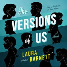 The Versions of Us by Laura Barnett.