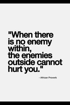 .when there is no enemy within...
