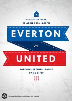 Match poster. Everton vs Manchester United, 20 April 2014. Designed by @manutd.