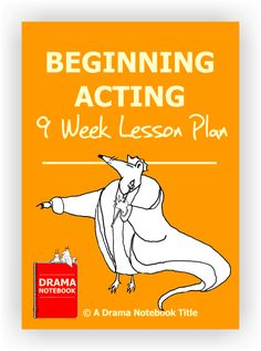 A fifty-nine page awesome Beginning Acting lesson plan comes with a membership to Drama Notebook.