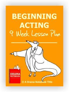 Beginning Acting 9-Week Lesson Plan | Drama Notebook
