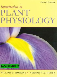 Introduction to plant physiology / Willian G. Hopkins and Norman P.A. Hüner