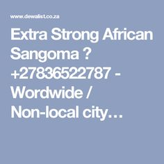 Extra Strong African Sangoma ☎ +27836522787 - Wordwide / Non-local city…
