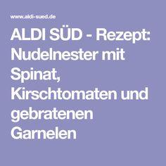 ALDI SÜD - Rezept: Nudelnester mit Spinat, Kirschtomaten und gebratenen Garnelen