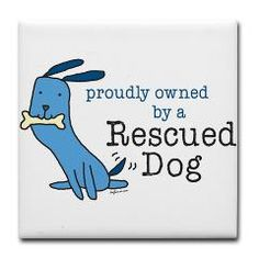 proudly owned by a Rescue Dog