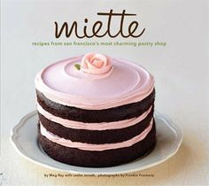 Miette: Recipes from San Francisco's Most Charming Pastry Shop by Meg Ray #Easter #Dessert