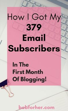 Creating your email list is another one on the long list of blogging jobs that you need to take care of. Believe me, this one deserves it! I will show you how I reached my very first 379 e-mail subscribers and the actions I took. bobforher.com