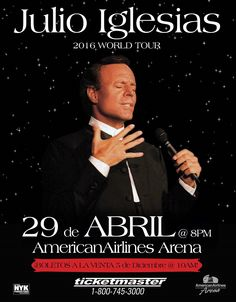 JULIO IGLESIAS live in #Miami ! AmericanAirlines Arena, April 29th Tickets On Sale December 5th @ 10AM