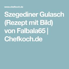 Szegediner Gulasch (Rezept mit Bild) von Falbala65 | Chefkoch.de