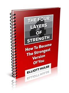 The Four Layers of Strength - Elliott Hulse