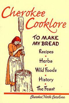 Cherokee Cooklore  - preparing Cherokee foods