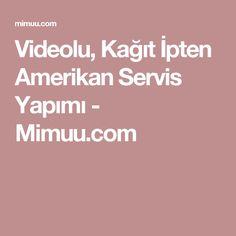 Videolu, Kağıt İpten Amerikan Servis Yapımı - Mimuu.com