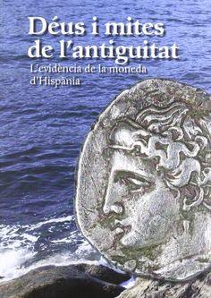 VVAA. Déus i mites de l'antiguitat: l'evidència de la moneda d'Hispània. Barcelona: Museu Nacional d'Art de Catalunya, 2012