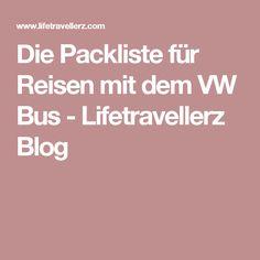Die Packliste für Reisen mit dem VW Bus - Lifetravellerz Blog