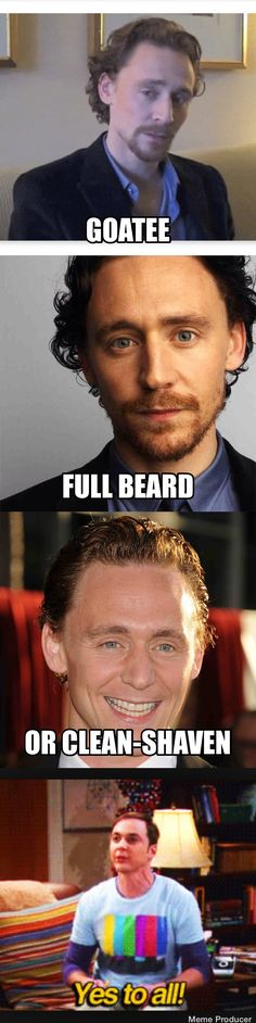 I'm partial to the goatee, but I would take any Hiddleston. lol.