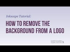 How to  remove the background from a Logo, Creating a Watermark - Inkscape Tutorial - YouTube