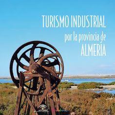 Patrimonio Industrial Arquitectónico: Colección Turismo Industrial en Andalucía.