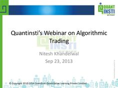 Quantinsti's webinar on algorithmic trading High Frequency Trading, Trade Finance, Learning, Studying, Teaching, Onderwijs