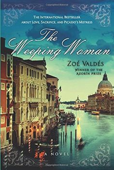 The Weeping Woman: A Novel by Zoe Valdes