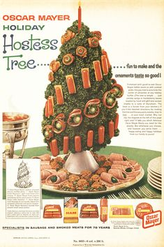 Confront your Christmas guests with an Oscar Mayer Holiday Hostess Tree and you'll never live it down. Retro Advertising, Retro Ads, Vintage Advertisements, Vintage Ads, Vintage Food, Vintage Cooking, Vintage Signs, Vintage Kitchen, Vintage Posters