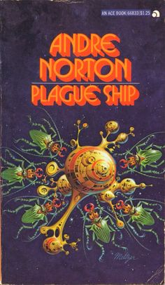 Plague Ship Andre Norton, (1973) originally published as by Andrew North in 1956. Part of the Solar Queen series.