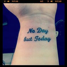 no day but today tattoo - Google Search