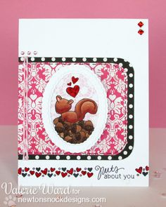 "Adorable ""Nuts about you"" Squirrel Valentine Card for Newton's Nook Designs by Valerie Ward. Uses ""Sweetheart Tails"" Stamp set."