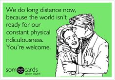 For all of my LOOOOOOOOOOOOONNNNNNG Distance relationship people whether your significant other is 16hrs awy or even 4.