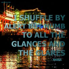 Sample In A Jar #phish  I shuffle by alert but numb to all the glances and the glares