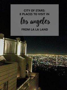 City of Stars: 8 Places to Visit in Los Angeles from the movie La La Land | LA VY EN ROSE