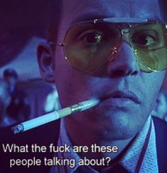 When you come back after drifting off from the conversation. Fear and loathing in Las Vegas Las Vegas Quotes, Hunter Thompson, Fear And Loathing, Movie Lines, About Time Movie, Film Quotes, People Talk, Great Movies, Johnny Depp