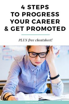 Working towards a promotion will take time and consistent action. Follow these 4 steps to identify why you can't move forward and get promoted. 4 Steps To Progress Your Career and Get Promoted