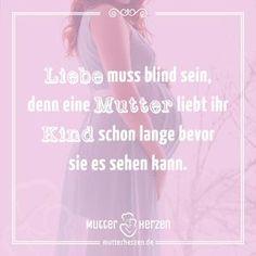 Mehr Schöne Sprüche Auf: Www.mutterherzen.de #liebe #blind #liebeistblind