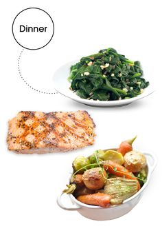 """5 oz. grilled salmon, spinach sauteed in 1 tsp. olive oil and garlic, and roasted fennel and root vegetables Why: """"Salmon has omega-3 fatty acids, which are fats that help you burn fat,"""" Glassman says. """"Fat also keeps you satisfied, and fennel is a cleansing veggie that'll help flush you out.""""   - HarpersBAZAAR.com"""
