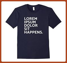 Mens Funny Lorem Ipsum Dolor Sit Happens T-Shirt Programmer Tee Small Navy - Careers professions shirts (*Partner-Link)