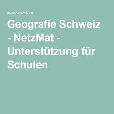 Geografie Schweiz - NetzMat - Unterstützung für Schulen