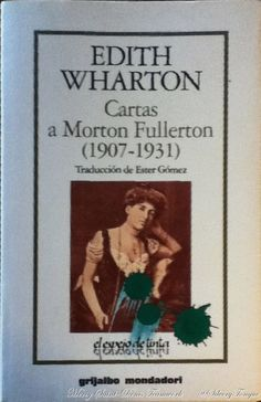 Cartas a Morton Fullerton (1907-1931) - Edith Wharton - In the summer of 1907, Edith Wharton met the journalist W. Morton Fullerton through their mutual friend, Henry James, and began a passionate and life-changing love affair. However, today's letter shows a sad end to the romance the following year, as Wharton, pleading the depth and meaning of their relationship, begs Fullerton to answer her letters.