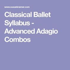 Classical Ballet Syllabus - Advanced Adagio Combos Ballet Steps, Ballet Moves, Ballet Barre, Ballet Class, Lyrical Dance, Jazz Dance, Toddler Dance Classes, Contemporary Ballet, Ballet Kids
