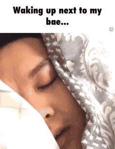 Waking up next to bae