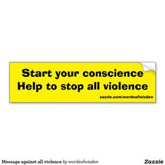 Message against all violence car bumper sticker