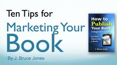 How to Market Your Book | Learn ten essential steps for marketing your new book to your audience.